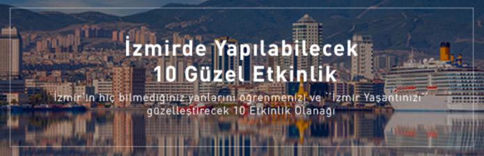İzmirde Yapılabilecek 10 Güzel Etkinlik