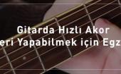 Gitarda-Hızlı-Akor-Geçişleri-Yapabilmek-için-Egzersizler